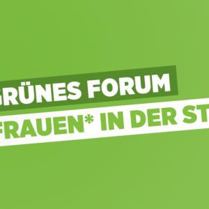 Grünes Forum: Frauen* in der Stadt